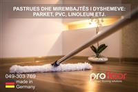 Pastrues dhe mirembajtes per dysheme: PVC, Parket,
