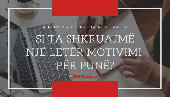 Si ta shkruajmë një letër motivimi për punë - Shembull